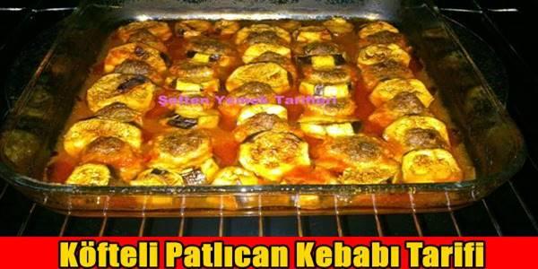 Köfteli Patlıcan Kebabı Tarifi Nasıl Yapılır?